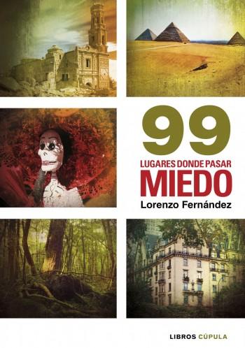 99 lugares donde pasar miedo de Lorenzo Fernández Bueno