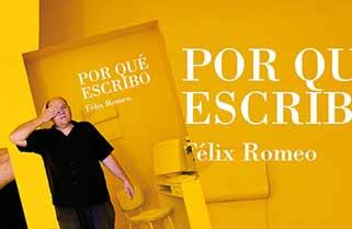 ¿Por qué escribo? de Félix Romeo