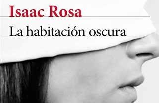 La habitación oscura de Isaac Rosa
