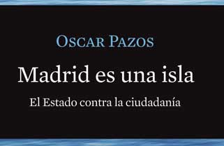 Madrid es una isla de Óscar Pazos