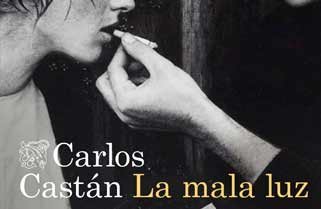 La mala luz de Carlos Castán
