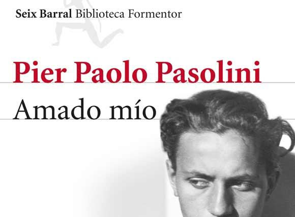 Amado mío de Pier Paolo Pasolini - Letras en vena