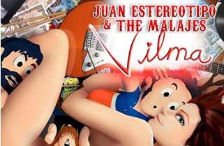 Lanzamiento de Vilma, de Juan Estereotipo&The Malajes