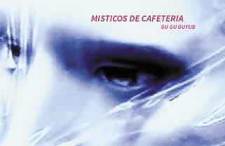 Le Gu Gu Guyb, nuevo disco de Místicos de Cafetería