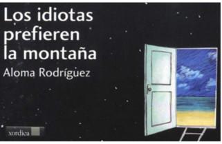 Los idiotas prefieren la montaña de Aloma Rodríguez
