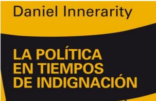 La política en tiempos de indignación de Daniel Innerarity