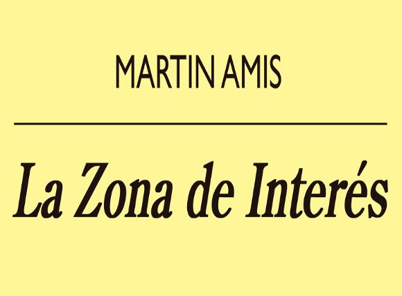 La zona de interés de Martin Amis