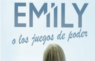 EMILY o los juegos de poder de Francisco J. Tapiador