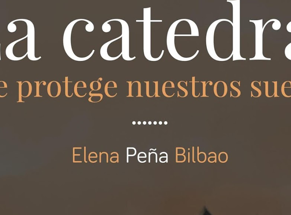 La catedral que protege nuestros sueños de Elena Peña Bilbao