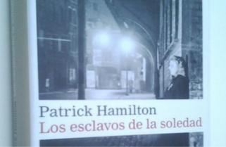 Los esclavos de la soledad de Patrick Hamilton