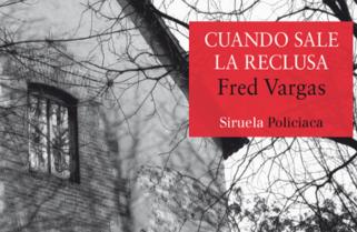 Cuando sale la reclusa de Fred Vargas