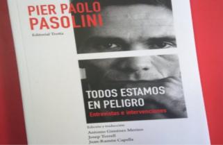 «Todos estamos en peligro. Entrevistas e intervenciones» de Pier Paolo Pasolini