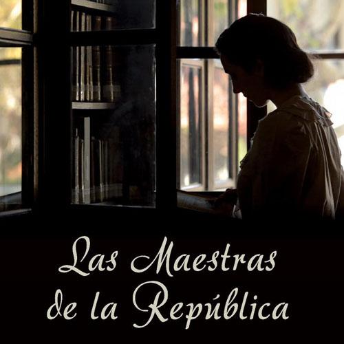 Las maestras de la República de Pilar Pérez Solano
