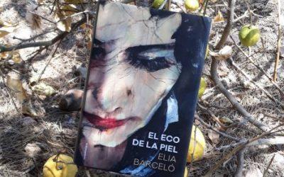 El eco de la piel de Elia Barceló