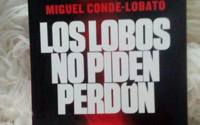 Los lobos no piden perdón de Miguel Conde-Lobato