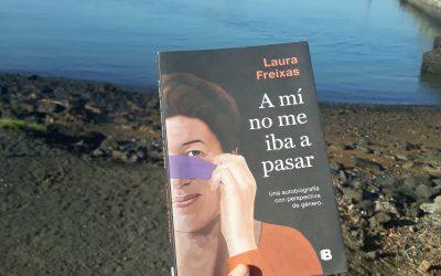 A mi no me iba a pasar de Laura Freixas