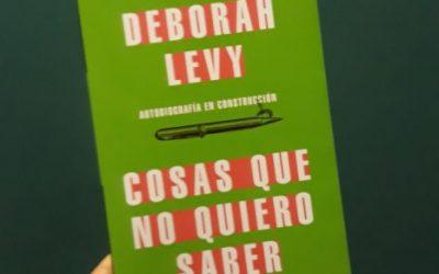 Cosas que no quiero saber de Deborah Levy
