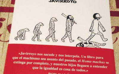 Homo machus (de animales a hombres) de Javirroyo