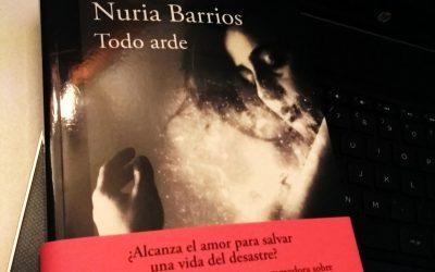 Todo arde de Nuria Barrios
