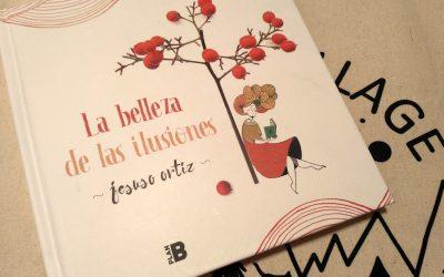 La belleza de las ilusiones de Jesuso Ortiz
