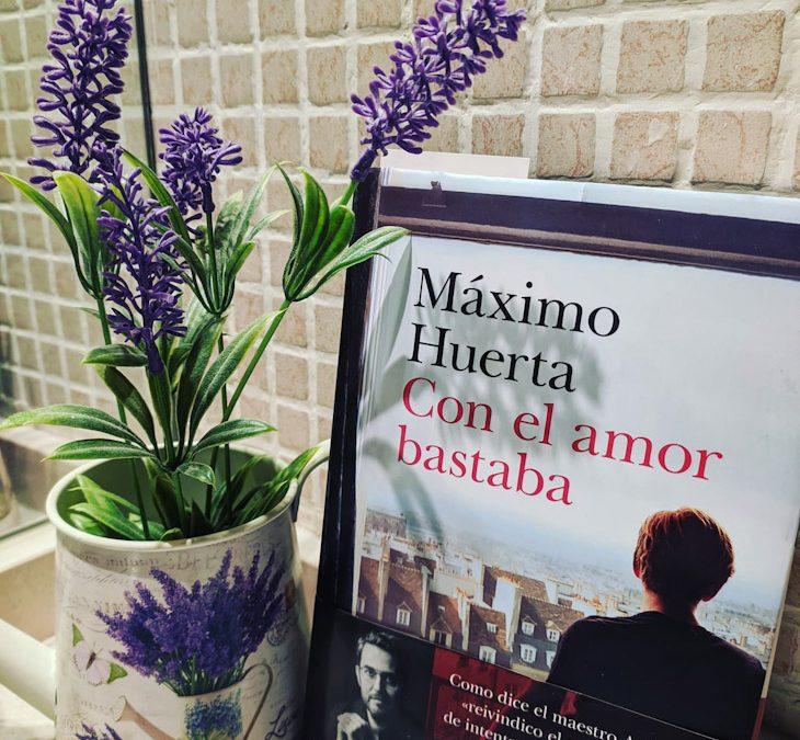 Con el amor bastaba de Máximo Huerta