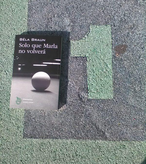 Solo que Marla no volverá de Béla Braun