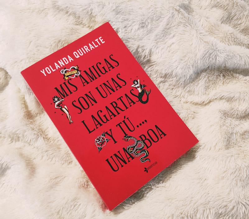 Mis amigas son unas lagartas y tu … una boa de Yolanda Quiralte