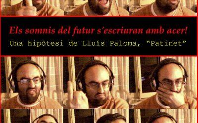 """Nuevo disco de Lluís Paloma """"Patinet"""": Els somnis del futur s'escriuran amb acer!"""