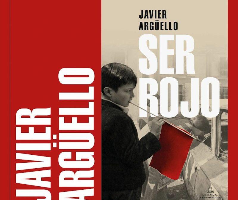 Ser rojo de Javier Argüello