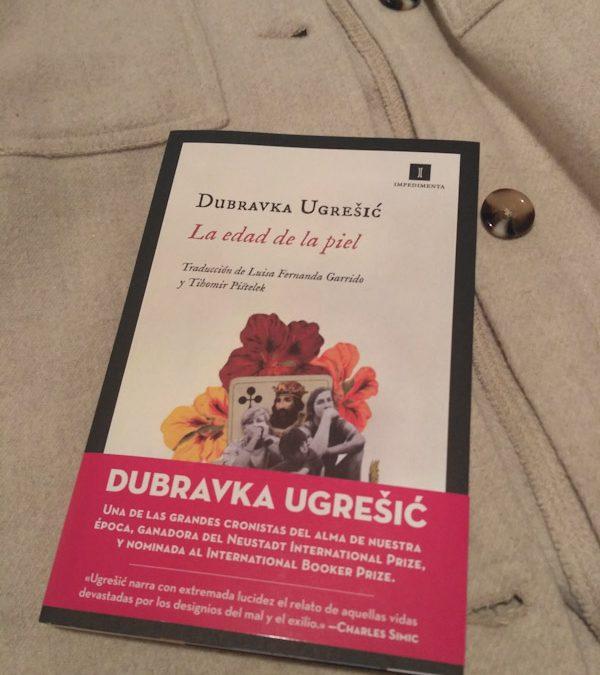La edad de la piel de Dubravka Ugresic