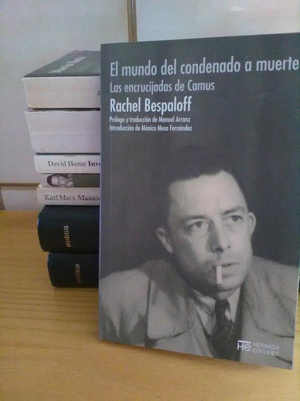 El mundo del condenado a muerte. Las encrucijadas de Camus - Rachel Bespaloff