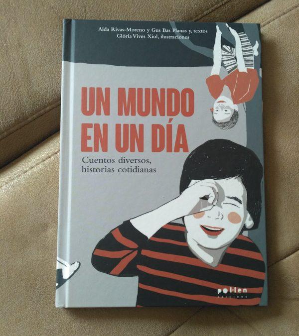 Un mundo en un día de Aida Rivas-Moreno, Gus Bas Planas y Glòria Vives Xiol