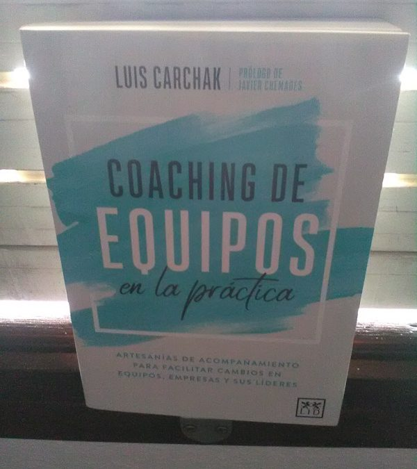 Coaching de equipos en la práctica de Luis Carchak