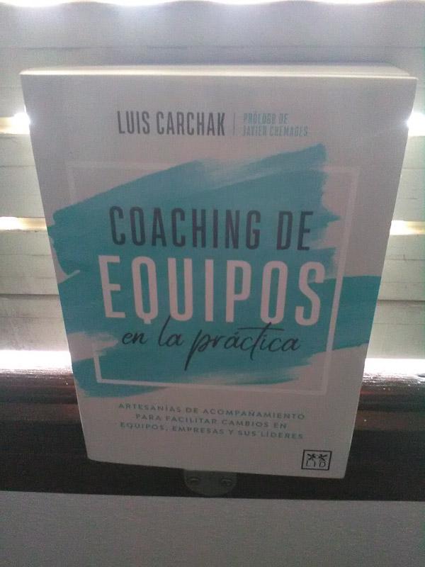 Coaching de equipos en la práctica - Luis Carchak