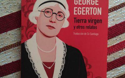 Tierra virgen y otros relatos de George Egerton