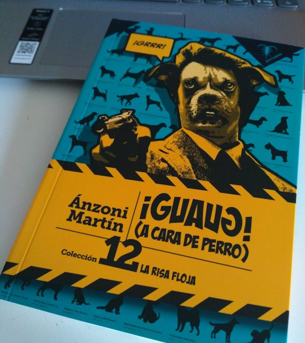 ¡Guaug! (A cara de perro) de Ánzoni Martín